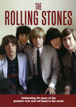 The Rolling Stones: Celebrating 50 Years of the Greatest Rock and Roll Band in the World.