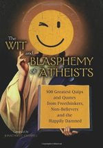 The Wit and Blasphemy of Atheists