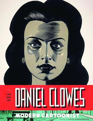 The Art of Daniel Clowes: Modern Cartoonist by Alvin Buenaventura (Editor),  Daniel Clowes
