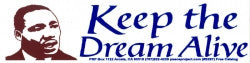 "Keep the Dream Alive - Martin Luther King, Jr. - Bumper Sticker / Decal (10.5"" X 2.75"")"