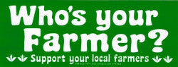 "Who's Your Farmer - Support Your Local Farmers - Bumper Sticker / Decal (7"" X 2.75"")"
