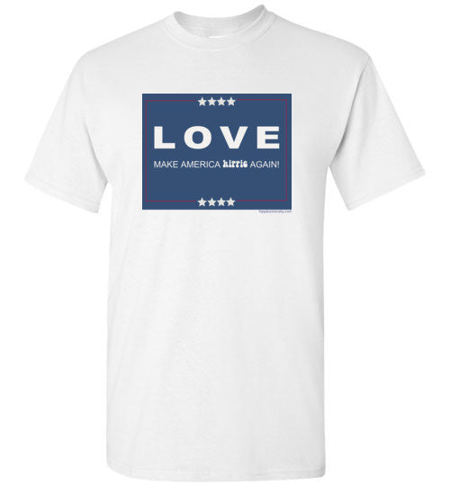 LOVE, Make America Hippie Again! Value T-Shirt