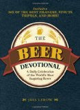 The Beer Devotional: A Daily Celebration of the World's Most Inspiring Beers