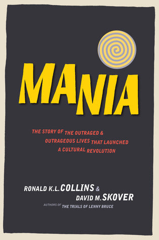 Mania: The Story of the Outraged and Outrageous Lives That Launched a Cultural Revolution