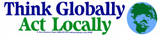 "Think Globally Act Locally - Bumper Sticker / Decal (11"" X 2.5"")"