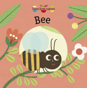 Tales From Nature Bee