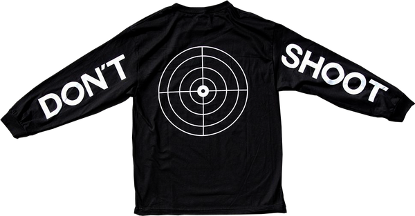 DON'T SHOOT LONG SLEEVE  LONG SLEEVE - SHMOPLIFE GEAR