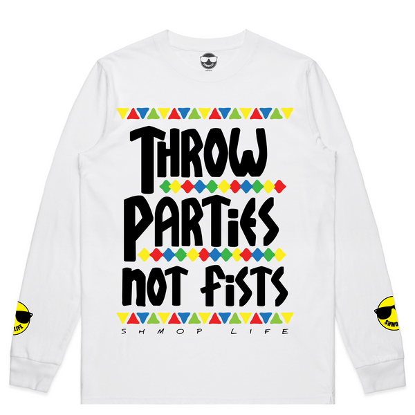 THROW PARTIES NOT FISTS LONG SLEEVE  LONG SLEEVE - SHMOPLIFE GEAR