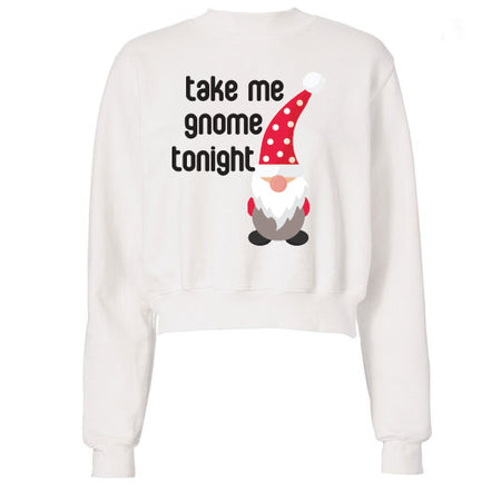 Take Me Gnome Tonight Sweatshirt