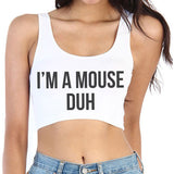 I'm A Mouse Duh Cropped Tank