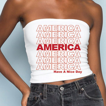 Red America Have A Nice Day Tube Top