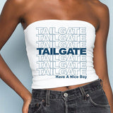 Custom Have A Nice Tailgate Tube Top - lo + jo, LLC