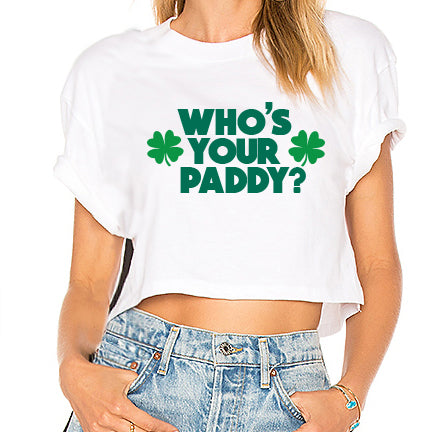4c2c89891 Who's your paddy? Cropped Tee – lojobands.com