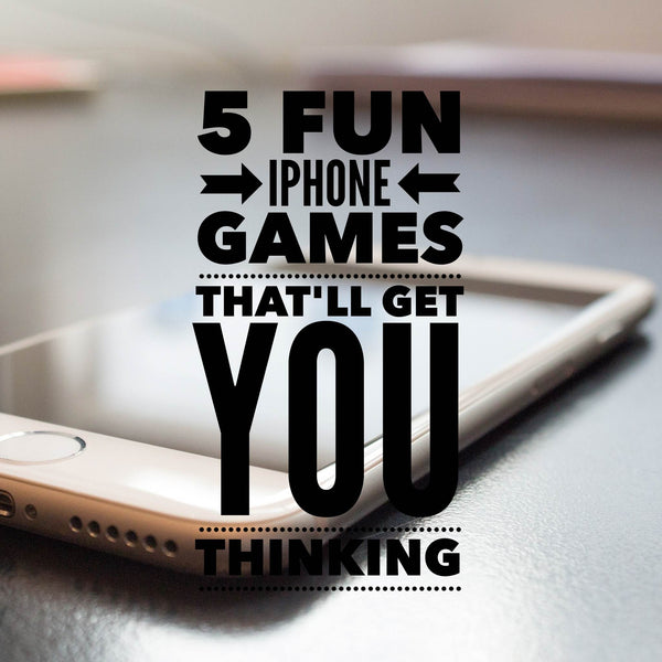 5 fun iPhone games that'll get you thinking