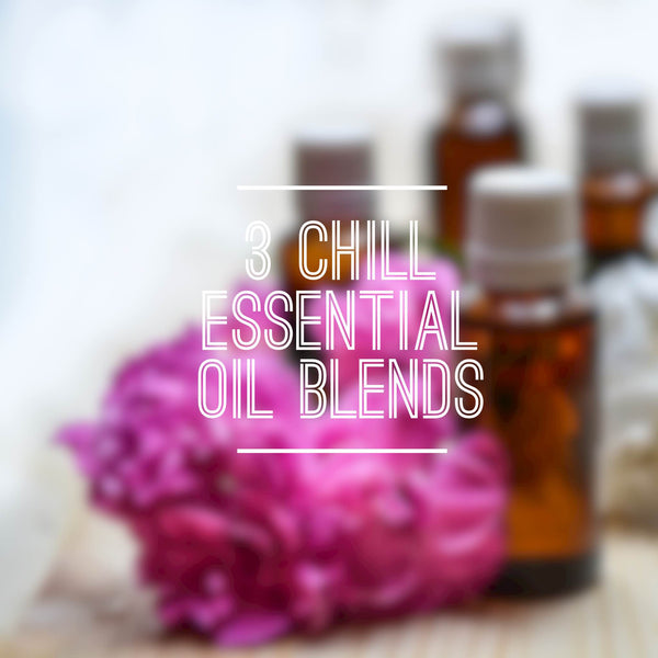 3 of the most chill essential oil blends you'll love