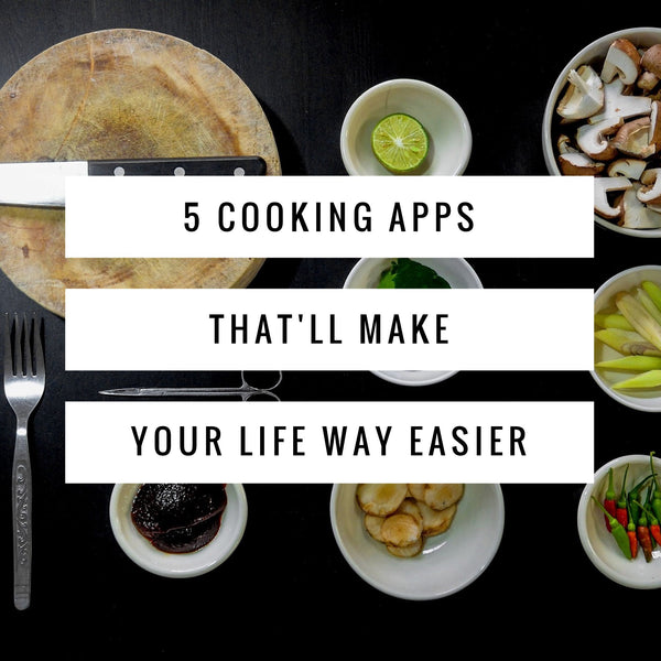 5 cooking apps that'll make your life way easier