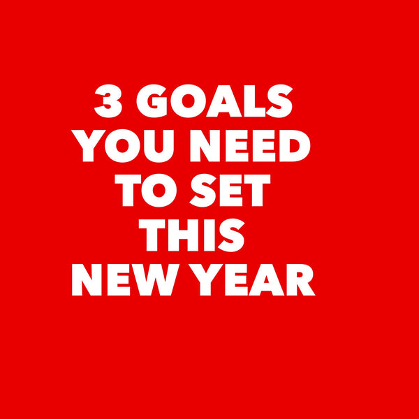3 goals you need to set for this New Year