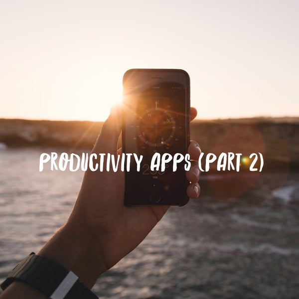 6 productivity apps to help you achieve more (Part 2)