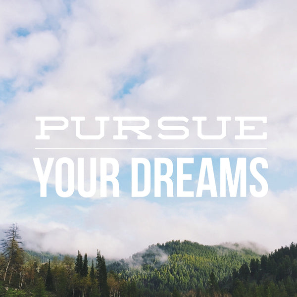 10 quotes to motivate you to pursue your dreams