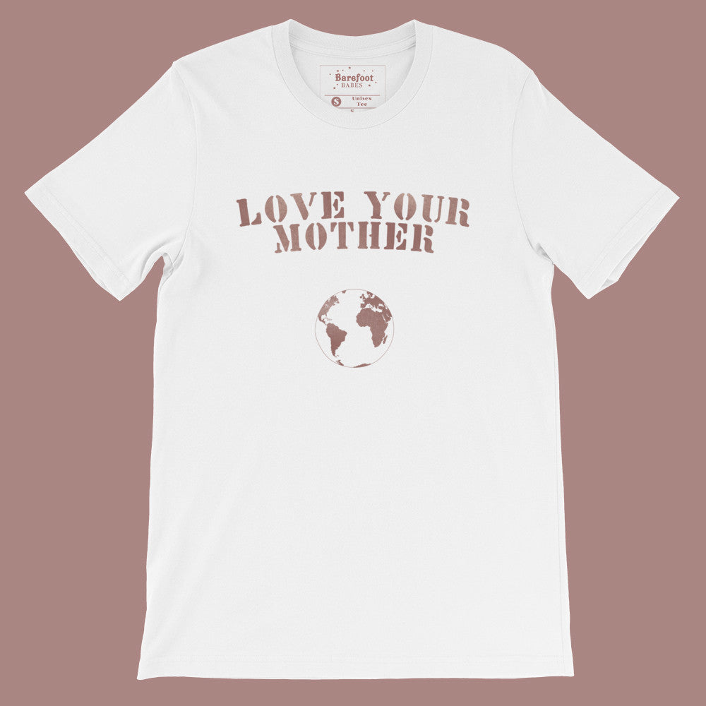 Love Your Mother unisex tee (ALL NEW SHADES)