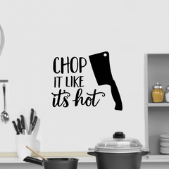 Chop It Like It's Hot