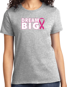 Ladies Breast Cancer Awareness T-shirt Dream Big Tee