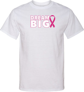 Breast Cancer Awareness T-shirt Dream Big Tall Tee