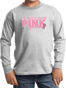 Kids Breast Cancer T-shirt My Team Wears Pink Youth Long Sleeve