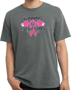 Breast Cancer T-shirt Winning is Everything Pigment Dyed Tee