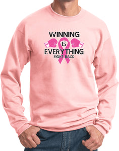 Breast Cancer Sweatshirt Winning is Everything