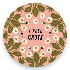 I Feel Gross Vinyl Sticker