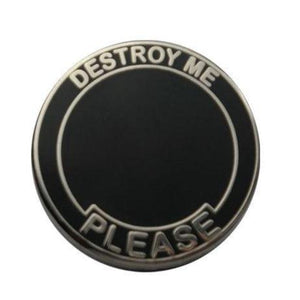 Destroy Me Pin - Black