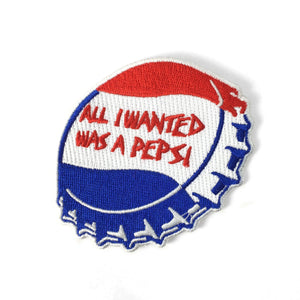 All I Wanted Was A Pepsi Patch - World Famous Original