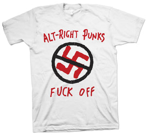 Alt-Right Punks Fuck Off - World Famous Original