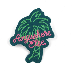 """Anywhere Else"" Paradise Palm Patch - World Famous Original"
