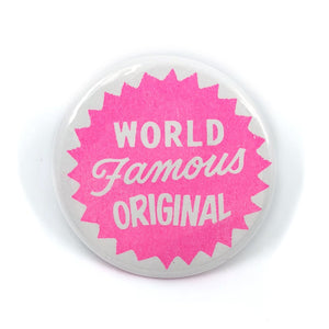 "Classic World Famous Original Logo Button - 1.75"" - World Famous Original"