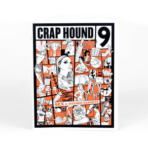 Crap Hound Volume 9 - Sex & Kitchen Gadgets Zine - World Famous Original
