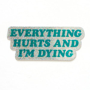 Everything Hurts Sticker - World Famous Original