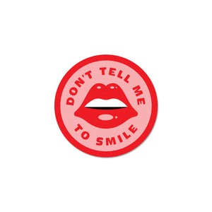 Don't Tell Me To Smile Sticker