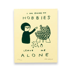 "Hiller Goodspeed ""Hobbies"" Screenprint"