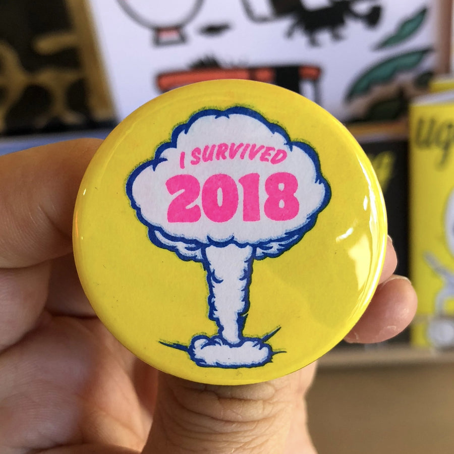 "I Survived 2018 Button - 1.75"" - World Famous Original"