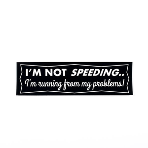 I'm Not Speeding... Sticker - World Famous Original