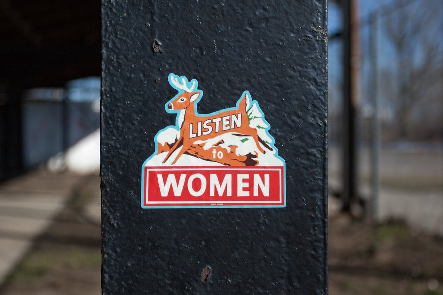 Listen To Women Sticker - World Famous Original