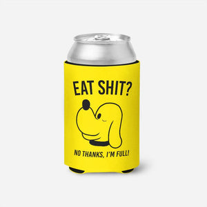 Eat Shit? Drink Koozie