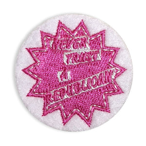 Never Trust A Republican - Mini Patch - World Famous Original