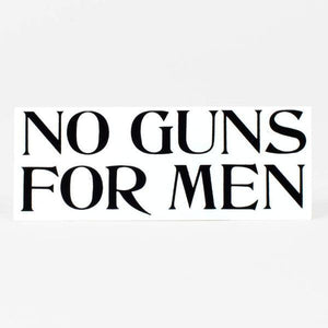 No Guns For Men Sticker - World Famous Original