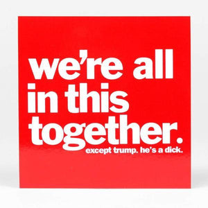 We're All In This Together Sticker - World Famous Original