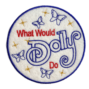 What Would Dolly Do? Patch - World Famous Original