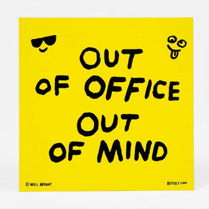 Out of Office Out of Mind Sticker