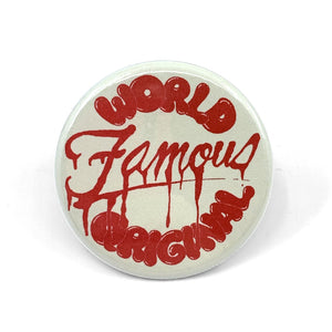 World Famous Original Slash Button - World Famous Original